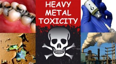 Heavy Metals Toxicity